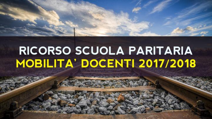 MOBILITA' DOCENTI 2017/018: RICORSO PER IL RICONOSCIMENTO DEL SERVIZIO SCUOLA PARITARIA. ECCO LE MODALITA' DI ADESIONE